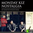 Monday Kiz- Nostalgia