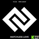 N.CUS Mini Album Vol. 1 - Matchless Love