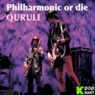 Quruli - Philharmonic Or Die (Korea Version)